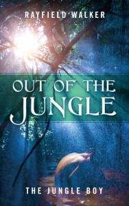 Rayfield Walker - Out of the Jungle: The Jungle Boy
