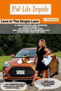 Hope Suis: Mid-Life Joyride: Love In The Single Lane