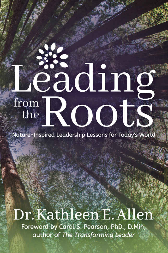 Leading from the Roots: Guest – Dr. Kathleen Allen